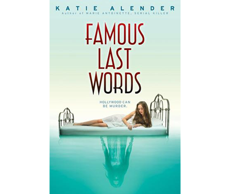 FAMOUS LAST WORDS by Katie Alender sweepstakes