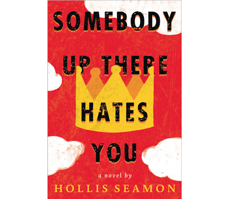 SOMEBODY UP THERE HATES YOU by Hollis Seamon sweepstakes