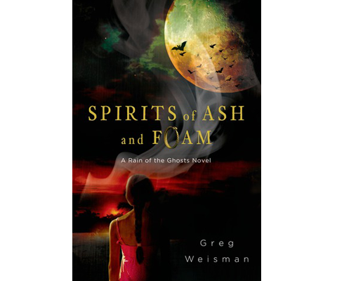 SPIRITS OF ASH AND FOAM by Greg Weisman sweepstakes