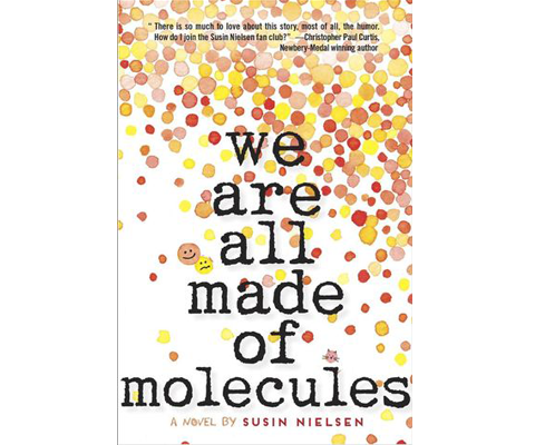 WE ARE ALL MADE OF MOLECULES by Susin Nielsen sweepstakes
